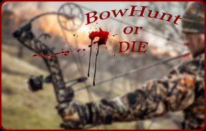 Bowhunt or Die 1